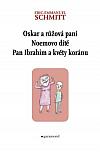 Oskar a Růžová paní / Noemovo dítě / Pan Ibrahim a květy koránu