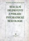 Sexuální delikventi z pohledu psychiatrické sexuologie obálka knihy