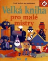 Velká kniha pro malé mistry