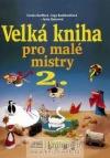 Velká kniha pro malé mistry 2.