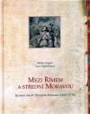 Mezi Římem a střední Moravou obálka knihy