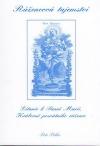 Růžencová tajemství : litanie k Panně Marii, Královně posvátného růžence
