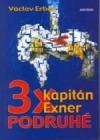3x kapitán Exner podruhé