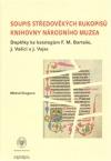 Soupis středověkých rukopisů Knihovny Národního muzea obálka knihy
