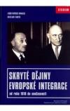 Skryté dějiny evropské integrace: od roku 1918 do současnosti obálka knihy