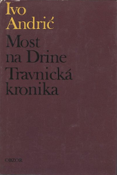 Most na Drine / Travnická kronika