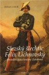Slezský šlechtic Felix Lichnovský: Poslední láska kněžny Zaháňské obálka knihy