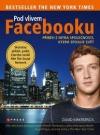 Pod vlivem Facebooku: Příběh z nitra společnosti, která spojuje svět obálka knihy