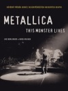Metallica: This Monster Lives obálka knihy