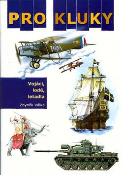Pro kluky - vojáci, lodě, letadla obálka knihy