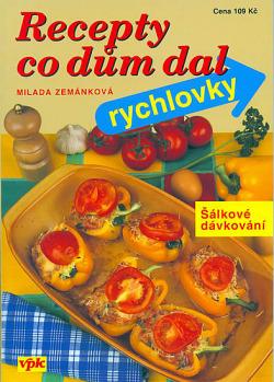 Recepty, co dům dal - Rychlovky (šálkové dávkování) obálka knihy