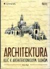 Architektura: Klíč k architektonickým slohům