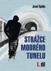 Strážce modrého tunelu I.