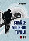 Strážce modrého tunelu II.
