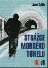 Strážce modrého tunelu III.