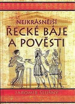 Nejkrásnější řecké báje a pověsti obálka knihy
