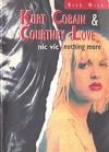 Kurt Cobain a Courtney Love, Nic víc / Nothing More