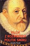 Vilém z Rožmberka - Politik smíru