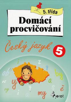Domácí procvičování pro 5. třídu - Český jazyk obálka knihy