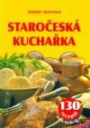 Staročeská kuchařka - 130 receptů