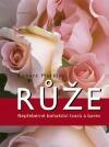 Růže – nepřeberné bohatství tvarů a barev