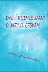 Dvojí rozmlouvání o jazyku českém obálka knihy