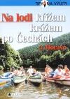 Na lodi křížem krážem po Čechách a Moravě obálka knihy
