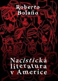 Roberto Bolaňo představuje Nacistickou literaturu v Americe