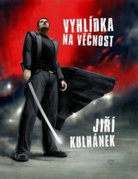 Vyhlídka na věčnost Jiřího Kulhánka