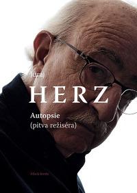 Juraj Herz vAutopsii popisuje nejen svůj život
