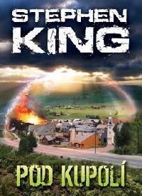 Pod kupolí - nový román Stephena Kinga konečně v prodeji