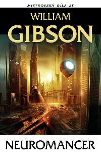 """Neuromancer - """"Bible kyberpunku"""" Williama Gibsona v novém vydání"""