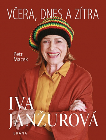 Iva Janžurová - Včera, dnes a zítra