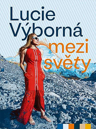 Mezi světy - výběr zcestovatelských deníků Lucie Výborné